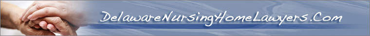 Delaware Nursing Home Abuse Attorneys